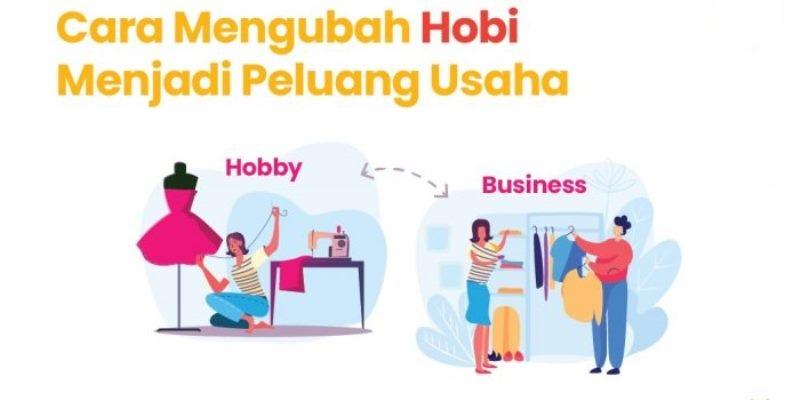 Tips Mengubah Hobi Anda Menjadi Peluang Bisnis